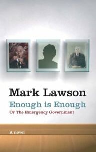 Enough-is-Enough-or-the-Emergency-Government-By-Mark-Lawson
