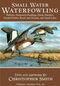 Small Water Waterfowling Duck Hunting Book Decoy Informative Christopher Smith