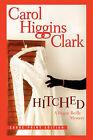 Hitched by Carol Higgins Clark (Paperback, 2008)