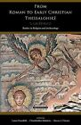 From Roman to Early Christian Thessalonike: Studies in Religion and Archaeology by Harvard Divinity School Theological Studies (Paperback, 2011)