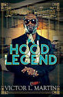 A Hood Legend: Triple Crown Collection by Victor L. Martin (Paperback, 2016)