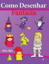 Como Desenhar - Fatasia : Livros Infantis by amit offir (2013, Paperback)