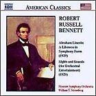 Robert Russell Bennett - : Lincoln: Likeness in Symphony (1999)