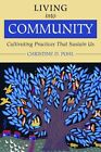 Living into Community: Cultivating Practices That Sustain Us by Christine Pohl (Paperback, 2012)