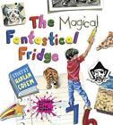 The Magical Fantastical Fridge von Harlan Coben (2016, Gebundene Ausgabe)