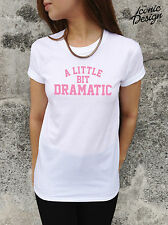 A LITTLE BIT DRAMATIC DAMEN TANK TOP Fun Shirt Drama Queen bitch Mean Girls