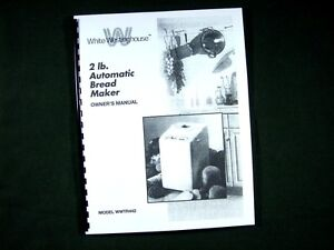 White westinghouse bread machine manual & recipes booklet wwtr444a.
