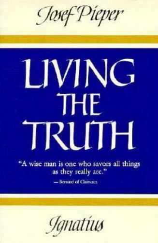 Living the Truth by Josef Pieper (Trade Paper, Reprint)