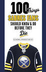 100 Things Sabres Fans Should Know & Do Before They Die by Sal Maiorana (Paperback, 2012)