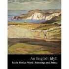 An An English Idyll: Leslie Moffat Ward Paintings and Prints by Davies Peter (Paperback, 2015)