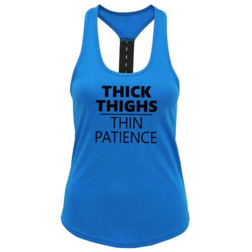 Thick Thighs Thin Patience Ladies Strap Back Vest Funny Gym Workout Exercise Top