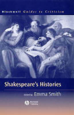 Shakespeare's Histories: A Guide to Criticism (Blackwell Guides to Criticism)