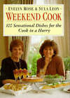 Weekend Cook: 100 Simple and Sensational Recipes for the Cook in a Hurry by Sula Leon, Evelyn Rose, Leon Sula (Hardback, 1994)