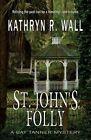 St. John's Folly by Kathryn R Wall (Paperback / softback, 2013)
