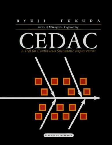 Cedac : A Tool for Continuous Systematic Improvement Paperback Ryuji Fukuda
