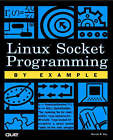 Linux Socket Programming by Example by Warren Gay (Paperback, 2000)