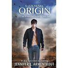 Origin (Lux - Book Four) by Jennifer L. Armentrout (Paperback, 2015)