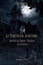 La Habitacion Acolchada : Relatos de Terror y Suspense de Canarias by J. R....
