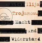 Macht und Widerstand von Ilija Trojanow (2015)