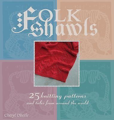 Folk Shawls by Cheryl Oberle (2000, Paperback)