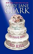 Piper Donovan/Wedding Cake Mysteries: To Have and to Kill 1 by Mary Jane Clark (2011, Paperback)