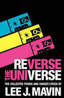 Reverse the Universe: Collected Poems and Unused Lyrics by Lee J Mavin (Paperback / softback, 2010)