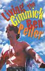 Living the Gimmick by Ben Peller (Paperback / softback, 2000)