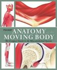 Pocket Anatomy of the Moving Body: The Compact Guide to the Science of Human Locomotion by Barron's Educational Series (Paperback / softback, 2016)