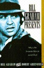 Bill Graham  Presents: My Life  Inside Rock And Out, Robert Greenfield, Bill Gra