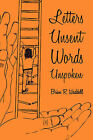 Letters Unsent Words Unspoken by Brian R Waddell (Paperback / softback, 2008)