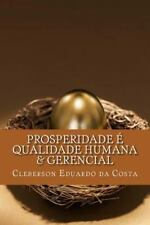 Prosperidade e Qualidade Humana and Gerencial by Cleberson da Costa (2014,...