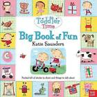 Toddler Time: Big Book of Fun by Katie Saunders (Hardback, 2014)