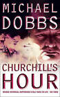 Churchill's Hour by Michael Dobbs (Paperback, 2005)
