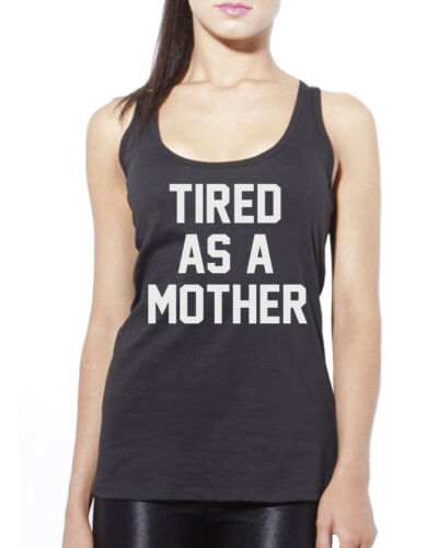 Tired As A Mother New Mum Mummy  Womens Vest Tank Top