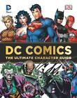 DC Comics: The Ultimate Character Guide von Brandon T. Snider (2011, Gebundene Ausgabe)
