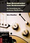 Vom Notendrucker zum Rechtemakler von Urs Pfeiffer (2011, Kunststoffeinband)