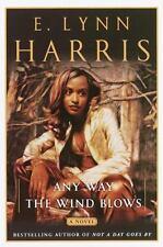 Any Way the Wind Blows: A Novel Harris, E. Lynn Hardcover