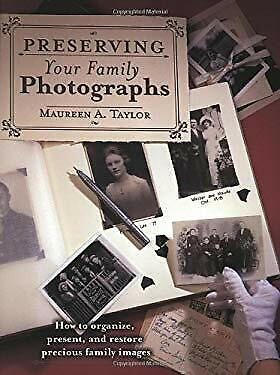 Preserving Your Family Photographs by Taylor, Maureen