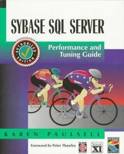 Sybase SQL Server: Performance and Tuning Guide : Sybase SQL Server Release 11.0