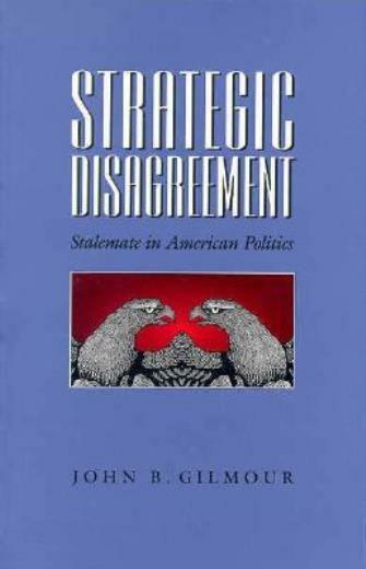 Strategic Disagreement: Stalemate in American Politics