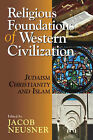 Religious Foundations of Western Civilization: Judaism, Christianity and Islam by Abingdon Press (Paperback, 2006)