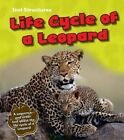 Life Cycle of a Leopard: A Sequence and Order Text by Phillip W. Simpson (Hardback, 2014)
