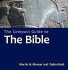 The Compact Guide to the Bible by Debra Reid, Martin H. Manser (Paperback, 2010)