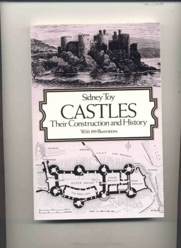 Castles their Construction /& History Book by Sidney Toy