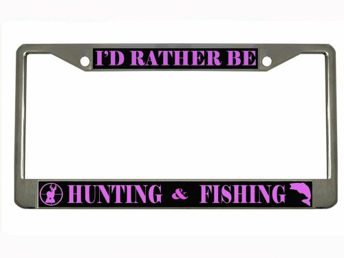 I/'d rather be fishing or hunting Metal Auto License Plate Frame Chrome//Black