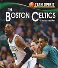 The Boston Celtics by Mark Stewart 9781599536309 (hardback 2014)