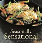 Weight Watchers Seasonally Sensational: Utterly Delicious Recipes Using Fresh Ingredients for Every Month of the Year by Weight Watchers (Paperback, 2012)