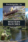 Pocketguide to Western Hatches by Dave Hughes (Hardback, 2011)