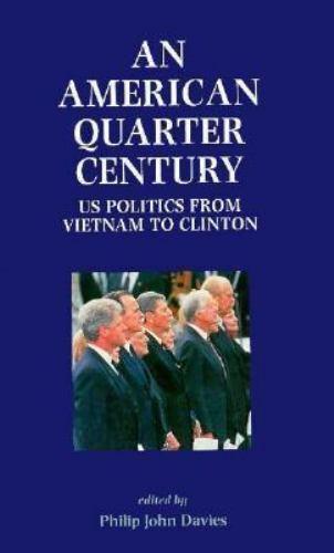 An American Quarter Century: Us Politics from Vietnam to Clinton Very Good