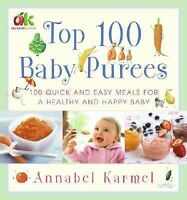 Top 100 Baby Purees: 100 Quick and Easy Meals for a Healthy and Happy Baby, Anna